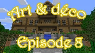 Minecraft : Art & Déco - Episode 8