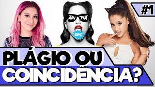 Plágio ou Coincidência #1 (Anitta | Ariana Grande | Priscilla Alcântara) thumbnail