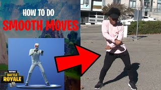 HOW TO DO SMOOTH MOVES FROM FORTNITE BATTLE ROYALE in REAL LIFE