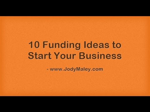 10 More Funding Ideas to Start a Small Business