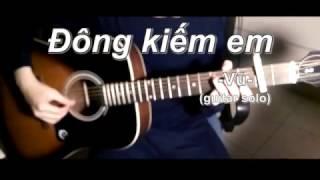 [Guitar solo] ĐÔNG KIẾM EM - VŨ