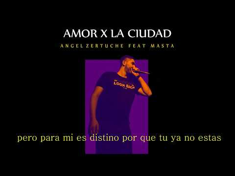 02.-Amor X La Ciudad - Angel Zertuche feat Masta (Video Lyric) from YouTube · Duration:  2 minutes 57 seconds