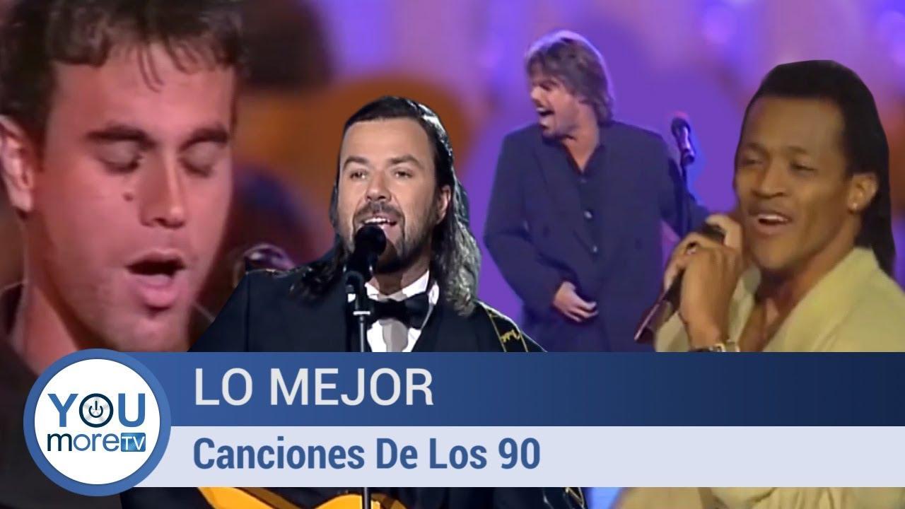 Las Mejores Canciones De Los 90 En Español Youtube