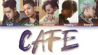 BIGBANG (빅뱅) - CAFE (Color Coded Lyrics Eng/Rom/Han)