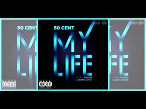 My Life 50 Cent Ft. Eminem & Adam Levine (Maroon 5)