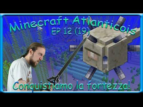 (Minecraft-Ep19)Atlanticois-Ep12-Conquistiamo La Fortezza!