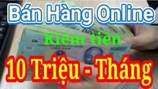 Bán Hàng Online Kiếm Tiền 10 Triệu Tháng Affiliate Marketing AccessTrade