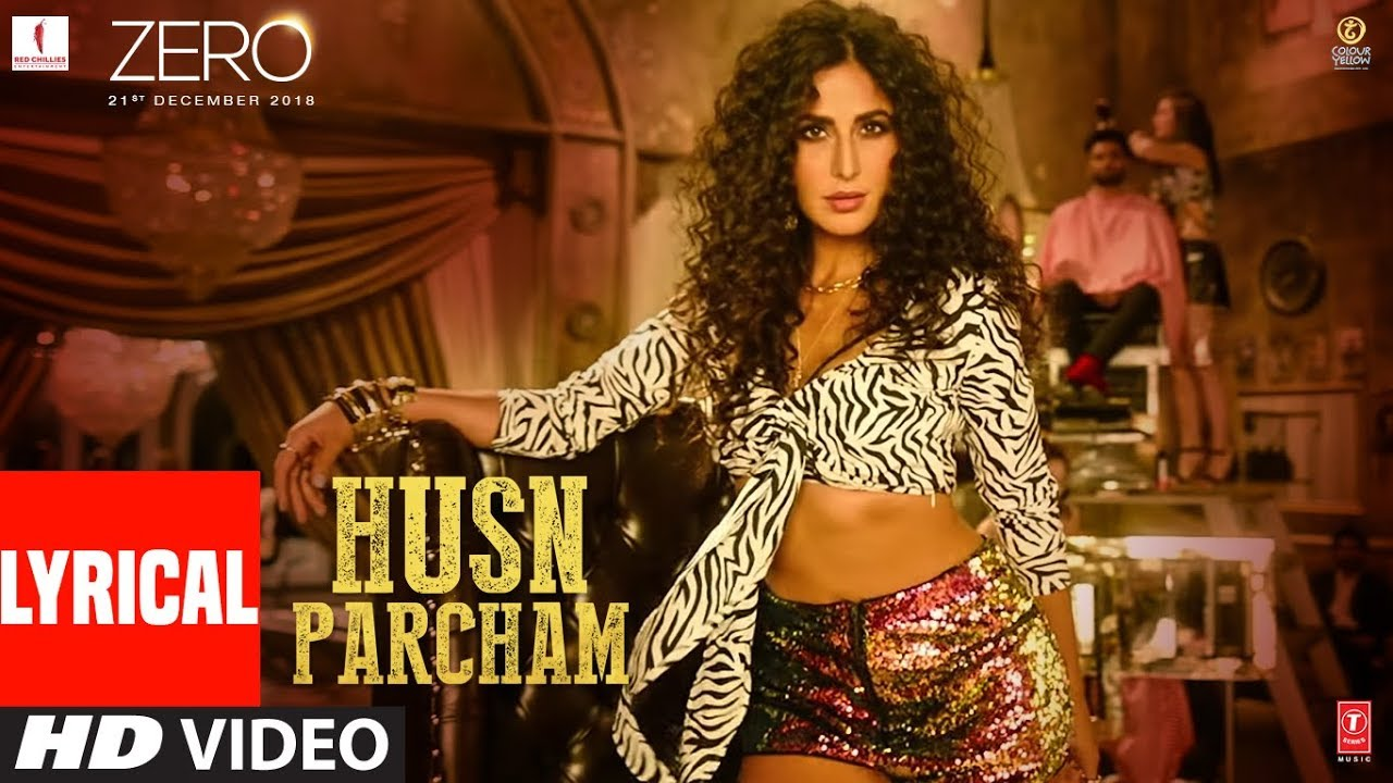 Zero Husn Parcham Lyrical Video Song Shah Rukh Khan Katrina Kaif