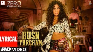 ZERO: Husn Parcham Lyrical Video Song | Shah Rukh Khan, Katrina Kaif, Anushka Sharma | T-Series
