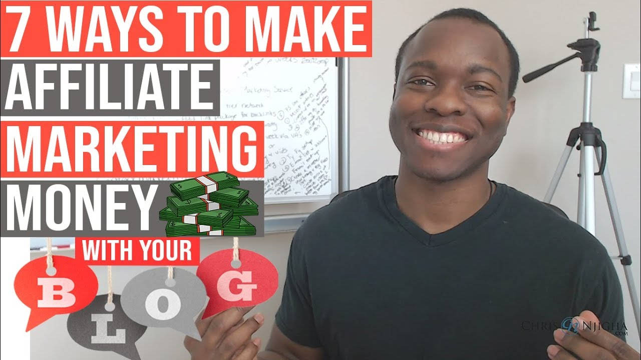 Top 7 Ways to Make Affiliate Marketing Money With Your Blog - Affiliate Marketing Blogger Tips