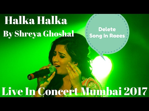 Halka Halka From Raees-First Time by Shreya Ghoshal Live in concert 2017|Raees Deleted Song