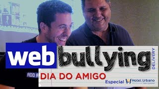 Facebullying Delivery - Hotel Urbano - Especial Dia do Amigo