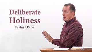 Deliberate Holiness (Psalm 119:57) - Tim Conway
