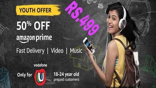 Vodafone Amazon Prime Offer – Get 1 Year Prime in 50% Off | Vodafone Youth Offer