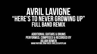 "Video Avril Lavigne ""Here's To Never Growing Up"" Full Band/Rock Remix download MP3, 3GP, MP4, WEBM, AVI, FLV Juli 2018"