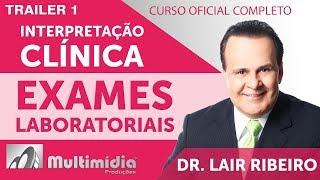 Interpretação Clínica de Exames Laboratoriais Atualizada  - Dr. Lair Ribeiro Vídeos