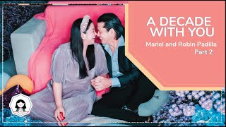 A Decade With You | Mariel and Robin Padilla Part 2