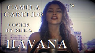 Camila Cabello - Havana ft. Young Thug (Cover)