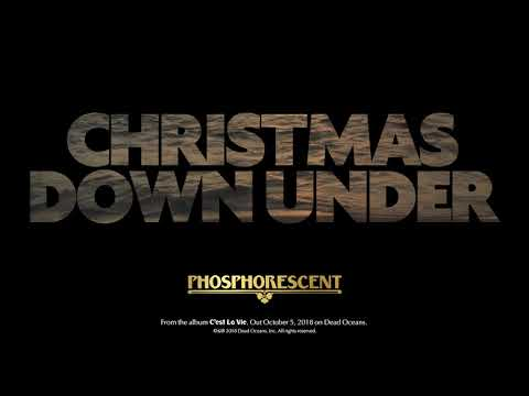 Phosphorescent - Christmas Down Under (Official Audio)