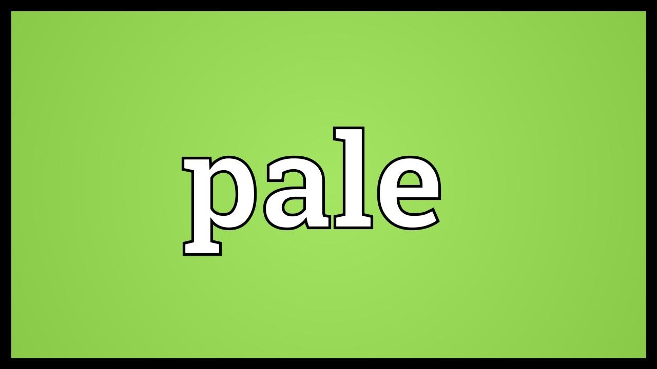 Pale Meaning - YouTube
