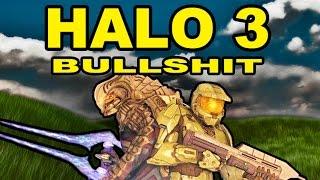 A TON of STUPID NONSENSE - (Halo 3 Bullshit)