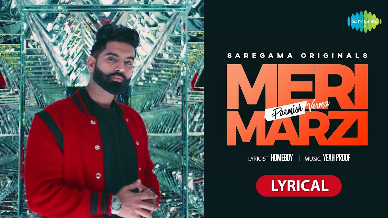 Parmish Verma   Meri Marzi   Yeah Proof   Homeboy   Lyrical Video   Latest Punjabi Song 2021