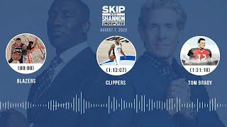 Blazers, Clippers, Tom Brady (8.7.20) | UNDISPUTED Audio Podcast