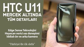 HTC U11 inceleme | Türkiye'de ilk defa ilk izlenim videosu