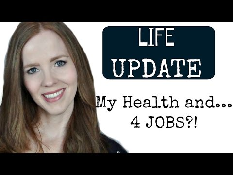 Life Update:  My Health and Having 4 JOBS???