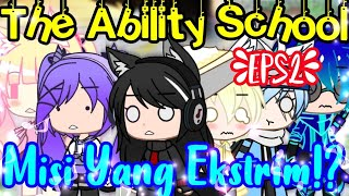 'The Ability School' Eps 2 [Misi Yang Ekstrim!?] FT GACHATUBER