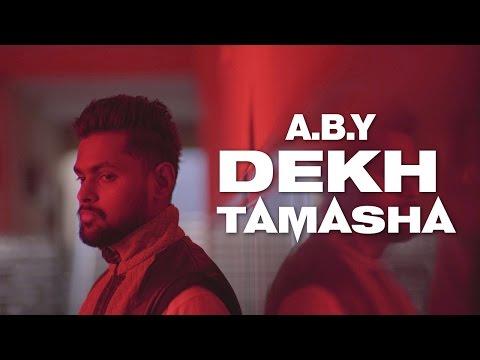 Dekh Tamasha 🔥 | A.B.Y | The Slumgods