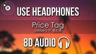 Jessie J ft. B.o.B - Price Tag (8D AUDIO)