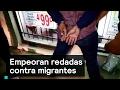 Empeoran redadas contra migrantes - Migrantes - Denise Maerker 10 en punto