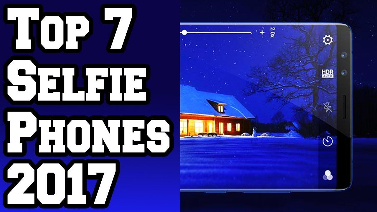 2018-2017📱: Top 7 Best Selfie Camera Phones! [4K]