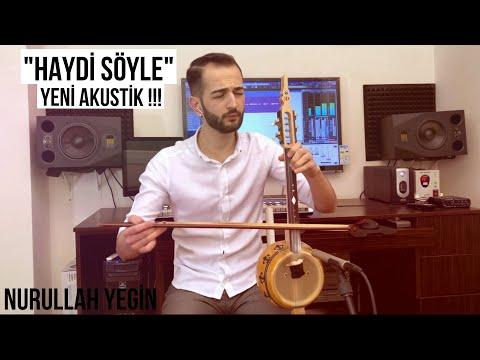 Nurullah Yegin - Haydi Söyle ( İbrahim Tatlıses ) ( Kabak Kemane )