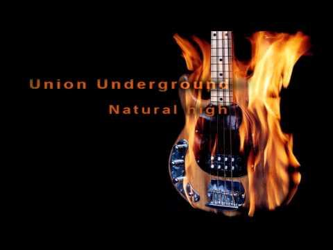 Union Underground - Natural High