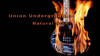 Union Underground - Natural High
