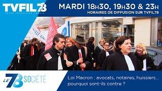Le 7/8 Société – Loi Macron : avocats, notaires, huissiers … pourquoi sont-ils contre ?