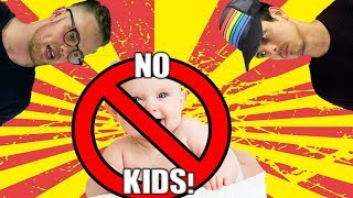 Why You Shouldn't Have Kids-By  2 Gay Dudes