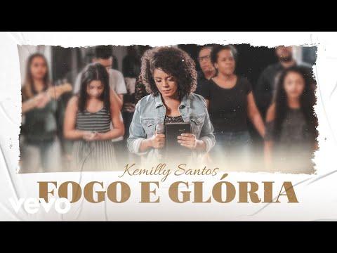 Kemilly Santos - Fogo e Glória