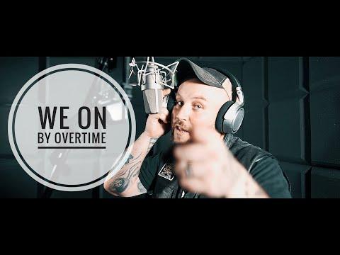 Смотреть клип Overtime - We On