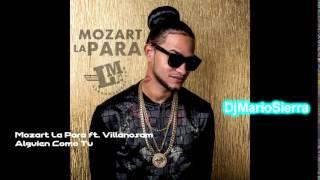 NUEVO¡¡¡ Mozart La Para ft Villanosam - Alguien Como Tu