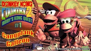 Donkey Kong Country 2 | #1 | Gangplank Galleon | Super Nintendo