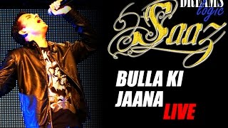 Bulla Ki Jaana LIVE HD ft. Vicky (Safar) - Dreamslogic