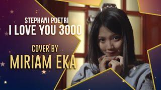 Download lagu Stephanie Poetri - I Love You 3000 (cover by MIRRIAM EKA)