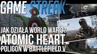 Postapokaliptyczny ATOMIC HEART I Kondycja World War 3 I Poligon dla Battlefield V - Game Streak #3