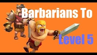 Clash of Clans Lets Play Episode 50: BARBARIANS TO LEVEL 5!