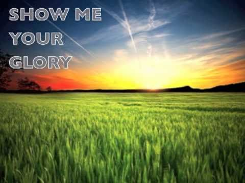 Show me your glory hillsong