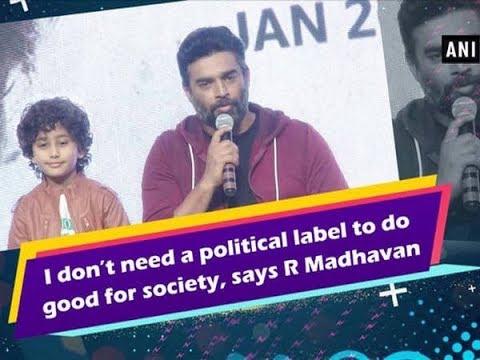 I don't need a political label to do good for society, says R Madhavan - Maharashtra News