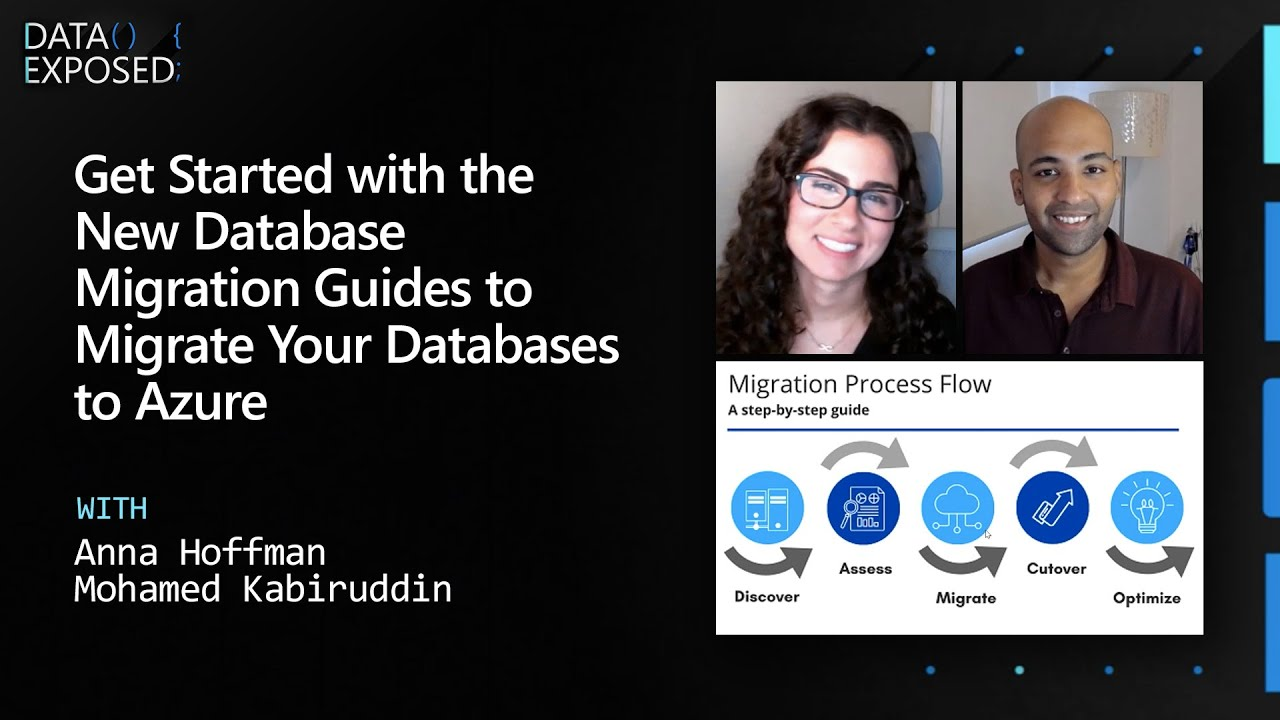Get Started with the New Database Migration Guides to Migrate Your Databases to Azure | Data Exposed